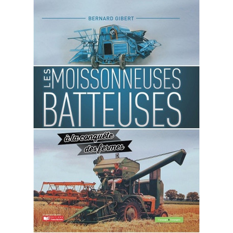 LIVRE MOISSONNEUSES BATTEUSE A LA CONQUETE DES FERMES LI00333