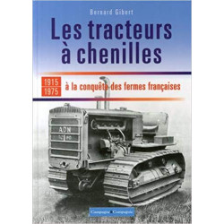 LIVRE LES TRACTEURS A CHENILLES A LA CONQUETE DES FERMES LI00342