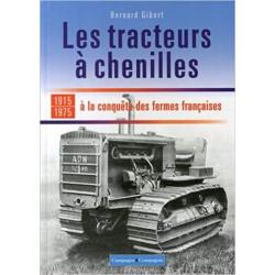 LIVRE LES TRACTEURS A CHENILLES A LA CONQUETE DES FERMES Tome 1 LI00342